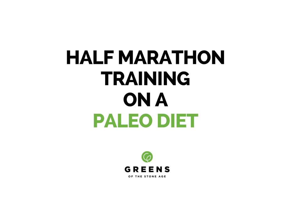 half-marathon-training-on-a-paleo-diet-part-1