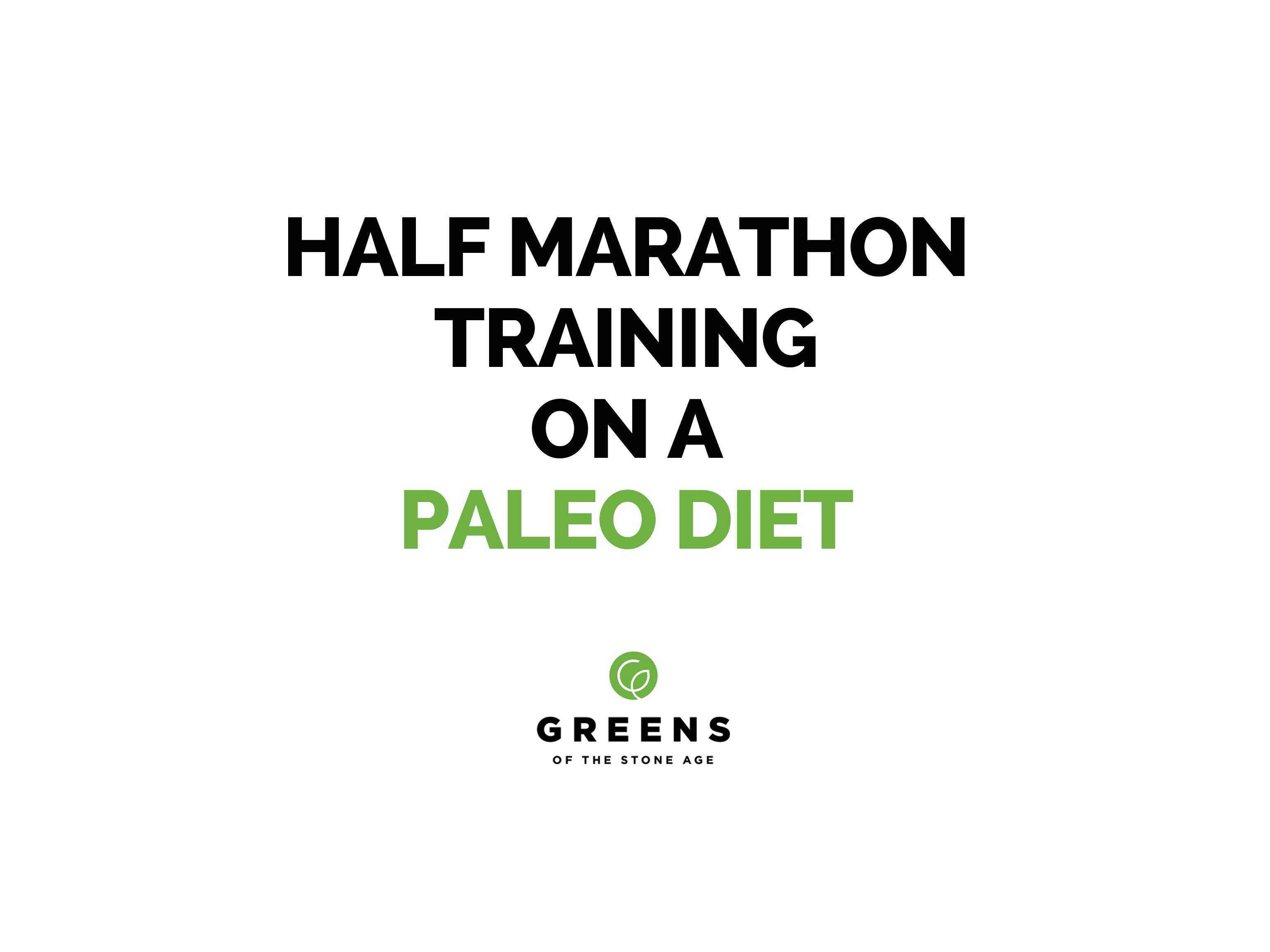half-marathon-training-on-a-paleo-diet-part-1