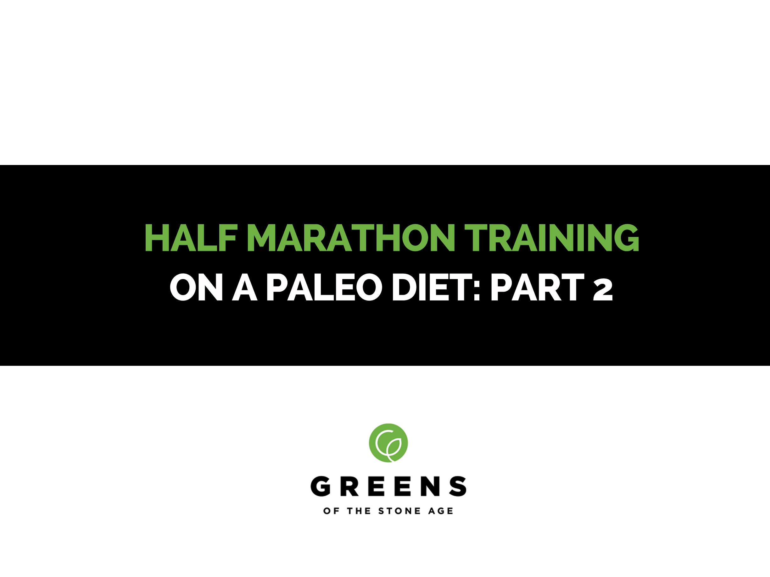 half-marathon-training-on-a-paleo-diet-part-2
